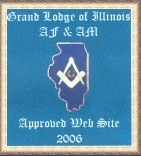 This site approved by the Grand Lodge of AF & AM of Illinois for 2006!